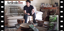 ArticoloTre - Video intervista a Luis Devin sul libro La foresta ti ha